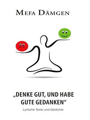 """cover image of """"Denke gut, und habe gute Gedanken"""""""
