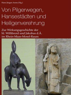 cover image of Von Pilgerwegen, Hansestädten und Heiligenverehrung