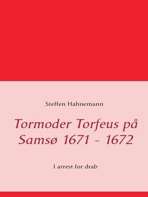 cover image of Tormoder Torfeus på Samsø 1671--1672