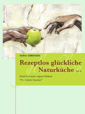 cover image of Rezeptlos glückliche Naturküche