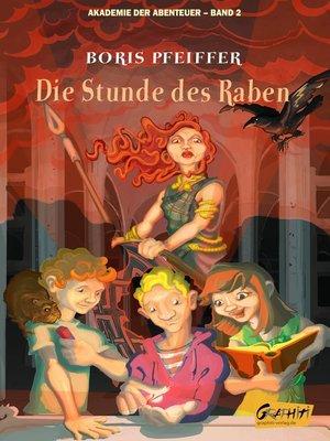 cover image of Akademie der Abenteuer--Band 2--Die Stunde des Raben