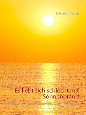 cover image of Es liebt sich schlecht mit Sonnenbrand