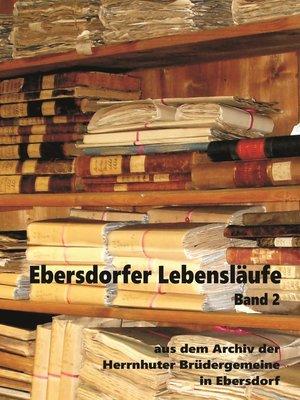 cover image of Aus dem Archiv der Herrnhuter Brüdergemeine in Ebersdorf, Band 2