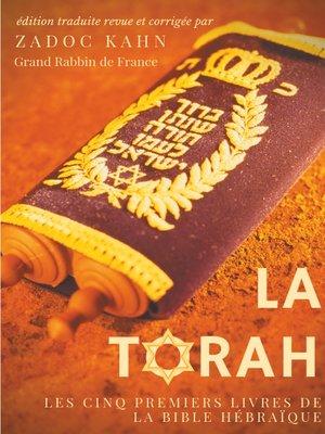cover image of La Torah (édition revue et corrigée, précédée d'une introduction et de conseils de lecture de Zadoc Kahn)