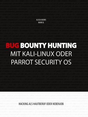 cover image of Bug Bounty Hunting mit Kali-Linux oder Parrot Security OS