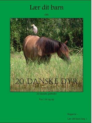cover image of 20 danske dyr