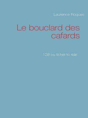 cover image of Le bouclard des cafards