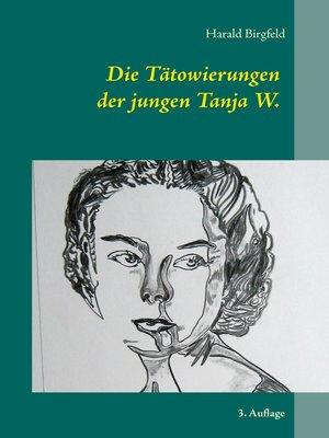 cover image of Die Tätowierungen der jungen Tanja W.