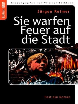 cover image of Sie warfen Feuer auf die Stadt
