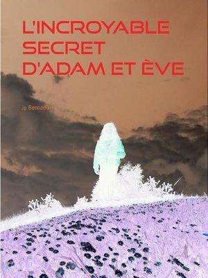 cover image of L'incroyable secret d'Adam et Ève