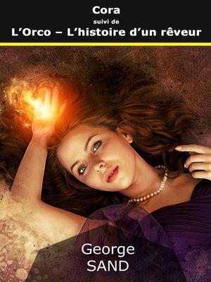 cover image of Cora suivi de L'Orco--L'histoire d'un rêveur