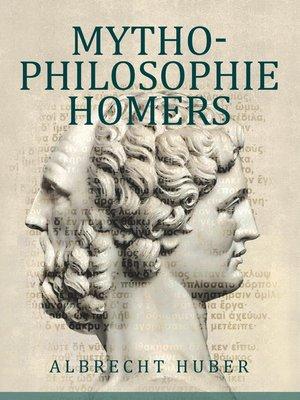 cover image of Mythophilosophie Homers