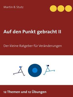 cover image of Auf den Punkt gebracht II