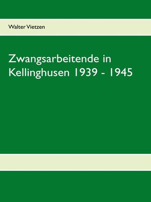 cover image of Zwangsarbeitende in Kellinghusen 1939--1945