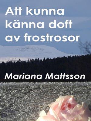 cover image of Att kunna känna doft av frostrosor