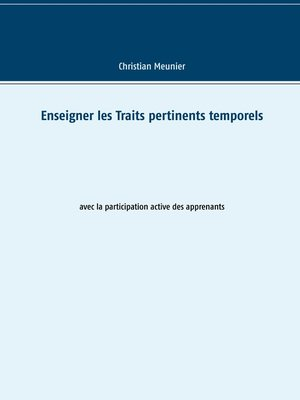 cover image of Enseigner les Traits pertinents temporels