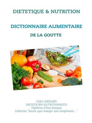 cover image of Dictionnaire alimentaire de la goutte