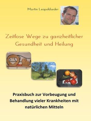 cover image of Zeitlose Wege zu ganzheitlicher Gesundheit und Heilung