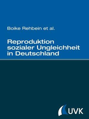 cover image of Reproduktion sozialer Ungleichheit in Deutschland