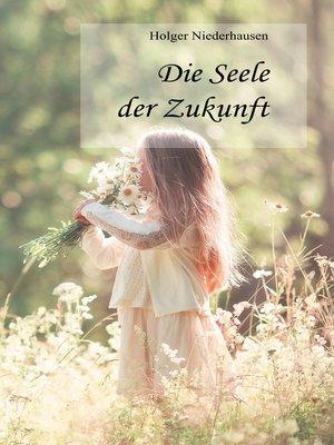cover image of Die Seele der Zukunft