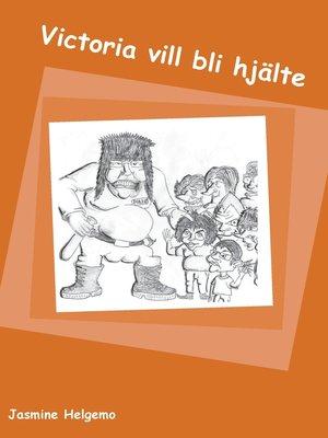 cover image of Victoria vill bli hjälte