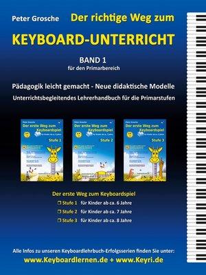 cover image of Der richtige Weg zum Keyboard-Unterricht--Band 1