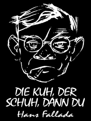 cover image of Die Kuh, der Schuh, dann du (Novelle)