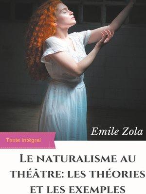 cover image of Le Naturalisme au théâtre --les théories et les exemples