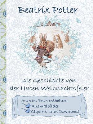 cover image of Die Geschichte von der Hasen Weihnachtsfeier (inklusive Ausmalbilder und Cliparts zum Download)
