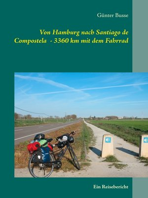 cover image of Von Hamburg nach Santiago de Compostela --3360 km mit dem Fahrrad