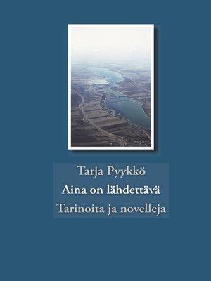 cover image of Aina on lähdettävä