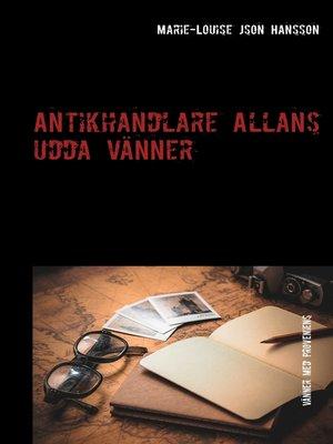 cover image of Antikhandlare Allans udda vänner