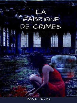 cover image of La Fabrique de Crimes