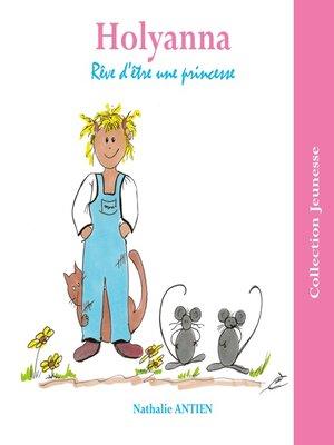 cover image of Holyanna rêve d'être une princesse