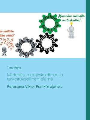 cover image of Mielekäs, merkityksellinen ja tarkoituksellinen elämä
