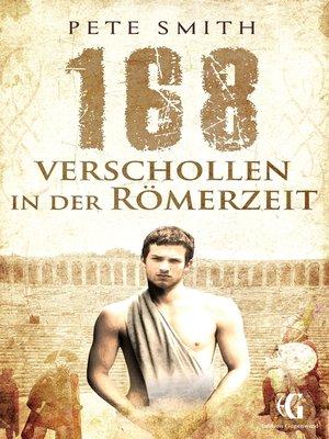cover image of 168 Verschollen in der Römerzeit