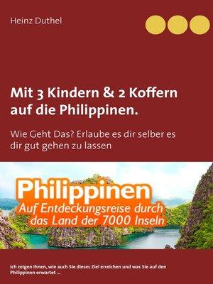cover image of Mit Einfach-Ticket, 3 Kindern & 2 Koffern auf die Philippinen.