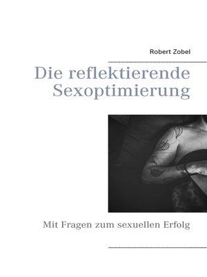 cover image of Die reflektierende Sexoptimierung