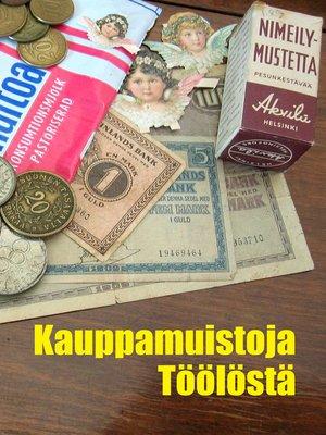 cover image of Kauppamuistoja Töölöstä