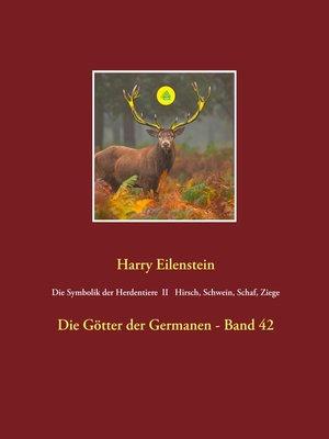 cover image of Die Symbolik der Herdentiere II Hirsch, Schwein, Schaf und Ziege