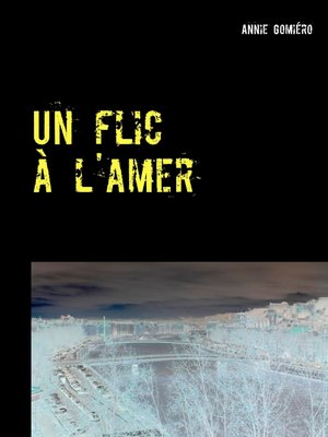 cover image of Un flic à l'amer