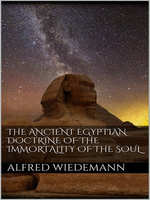 cover image of The Ancient Egyptian Doctrine of the Immortality of the Soul