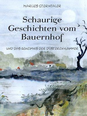 cover image of Schaurige Geschichten vom Bauernhof und das Geheimnis der düsteren Kammer
