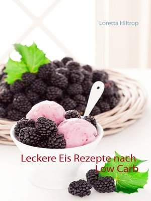 cover image of Leckere Eisrezepte nach Low Carb