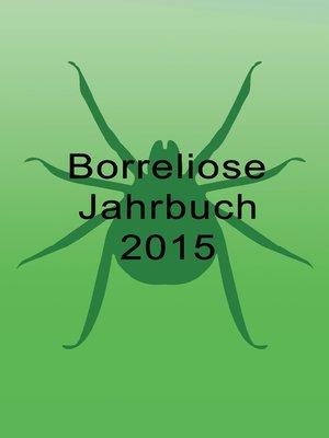 cover image of Borreliose Jahrbuch 2015