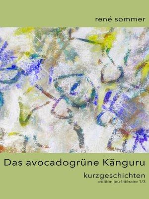 cover image of Das avocadogrüne Känguru