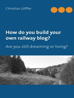 cover image of How do you build your own railway blog?