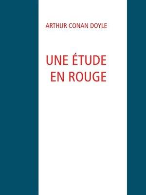 cover image of UNE ÉTUDE EN ROUGE