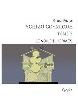 cover image of Schizo cosmique tome 2