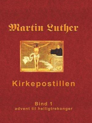 cover image of Martin Luthers Kirkepostil--Bind 1
